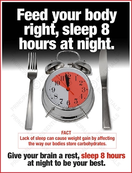 Feed your body right, sleep 8 hours at night.