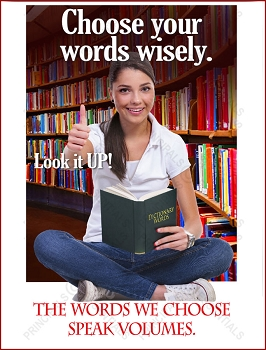 Choose your words wisely. Look it UP!