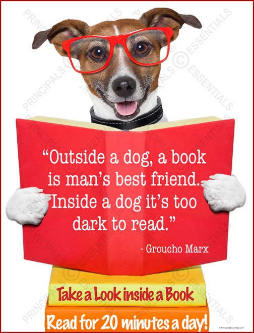 """Outside a dog, a book is man's best friend. Inside a dog it's too dark to read."" - Groucho Marx"