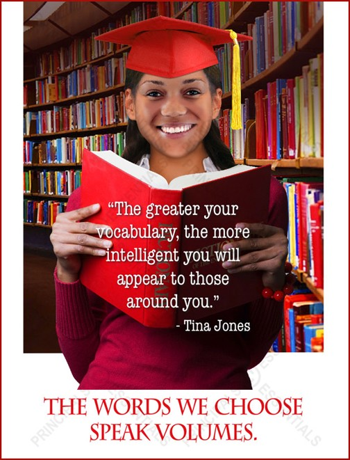 """The greater your vocabulary, the more intelligent you will appear to those around you."" - Tina Jones"