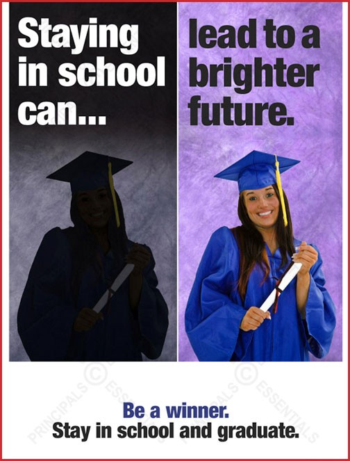 Staying in school can lead to a brighter future.