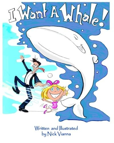 I Want a Whale! - Book by Nick Vianna